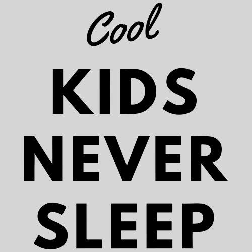 Cool Kids Never Sleep - Turnbeutel
