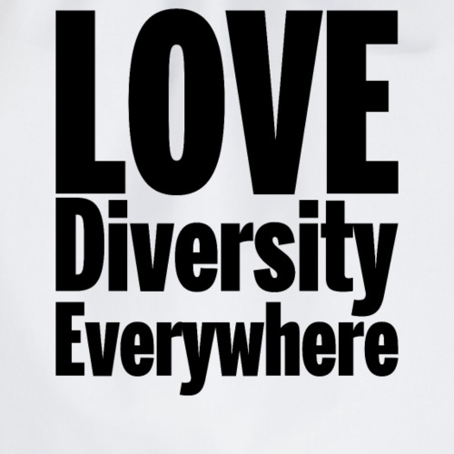 LOVE DIVERSITY EVERYWHERE - Drawstring Bag