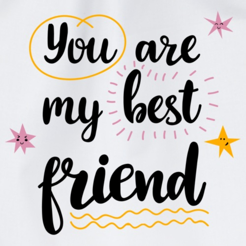 You are my best friend - Turnbeutel