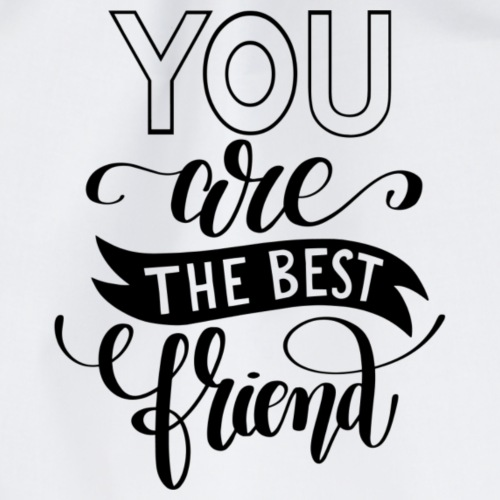 You are the best Friend - Turnbeutel