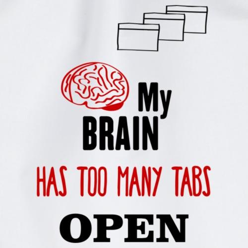 My Brain Has Too Many Tabs Open - Turnbeutel
