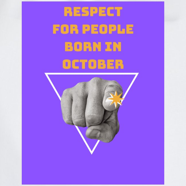 RESPECT FOR PEOPLE BORN IN OCTOBER