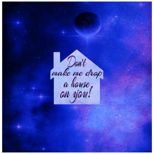 Don't make me drop a house on you - Drawstring Bag