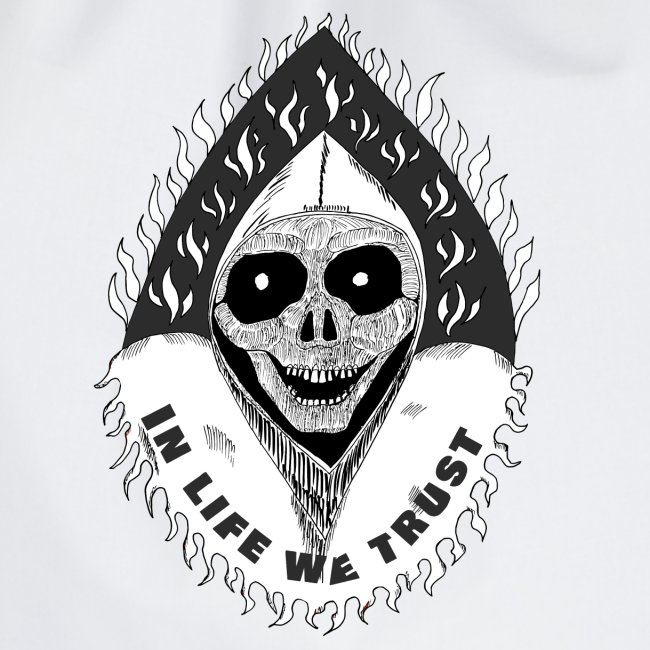 """Grimp reaper with text """"IN LIFE WE TRUST"""" b&w"""