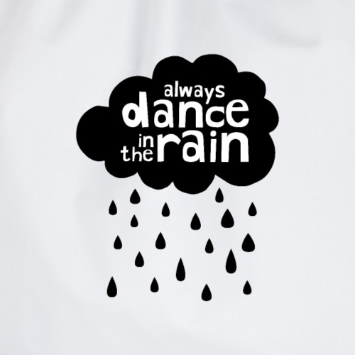 Always Dance In The Rain Cloud