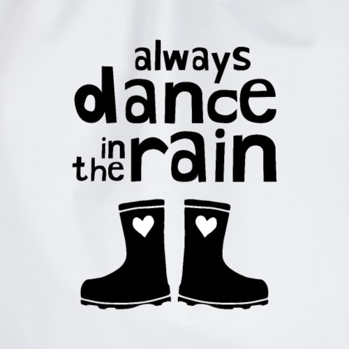 Always Dance In The Rain