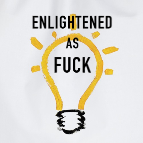 Enlightened As Fuck - Drawstring Bag