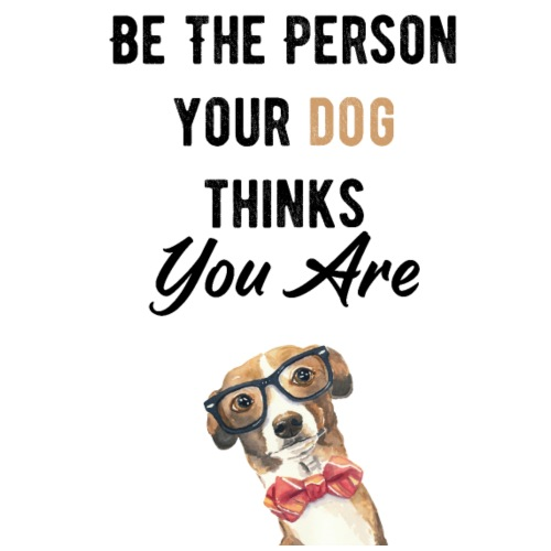 Be The Person Your Dog Thinks You Are - Sac de sport léger