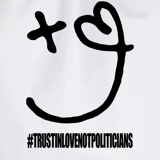 Love & Hope #trustinlovenotpoliticians
