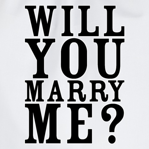 Will You Marry Me? - Drawstring Bag
