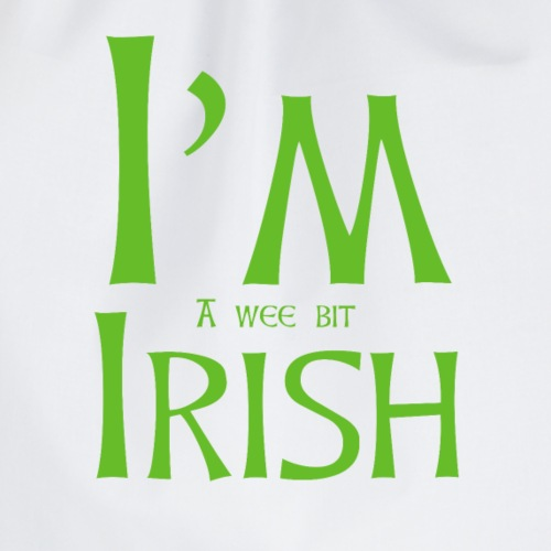 I'm A Wee Bit Irish - Drawstring Bag