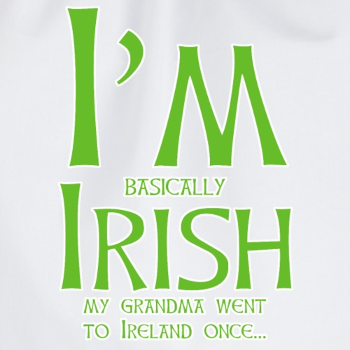 I'm Basically Irish. My Grandma went to Ireland - Drawstring Bag