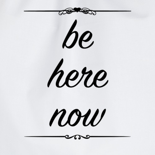 Be Here Now (black)
