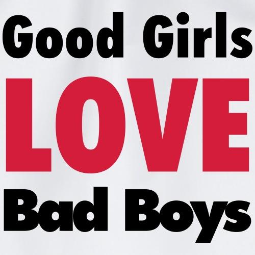 good girls love bad boys - Drawstring Bag
