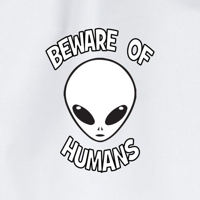 Beware of Humans