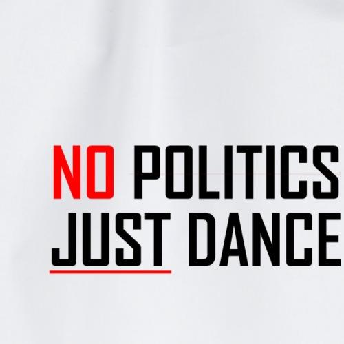 NO POLITICS JUST DANCE - Sportstaske