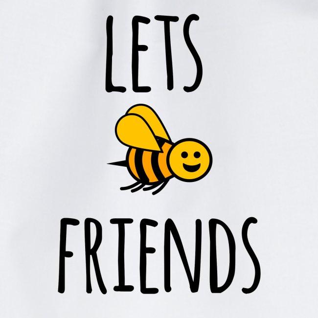 Lets bee friends