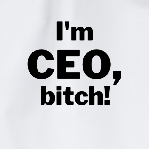 I'm CEO, bitch! | Tee with a cause - Turnbeutel