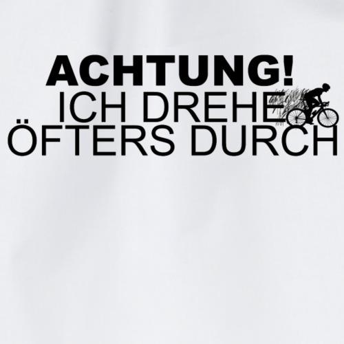 ACHTUNG ICH DREHE ÖFTER DURCH! - Turnbeutel