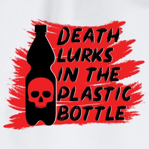 Death lurks in the plastic bottle - Turnbeutel
