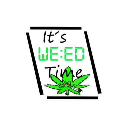 It´s weed time / Es ist Weed Zeit