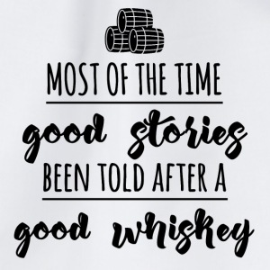 Whiskey - Most of the time good stories... - Turnbeutel