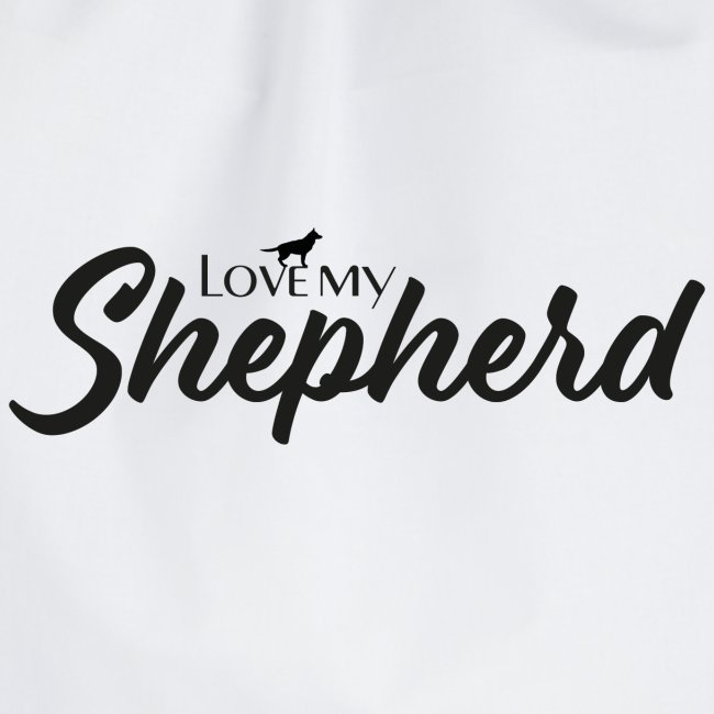 LOVE MY SHEPHERD - Black Edition - Dog Lover