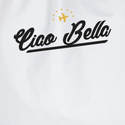 Ciao Bella, hallo Schönheit - Turnbeutel