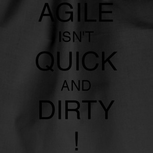 AGILE ER IKKE quick and dirty! - Sportstaske