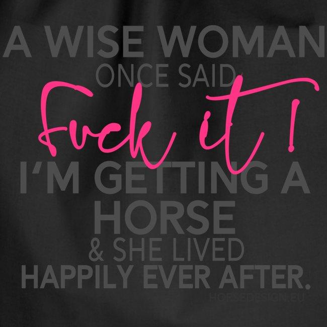 Eine weise Frau - Fuck it - Pferd