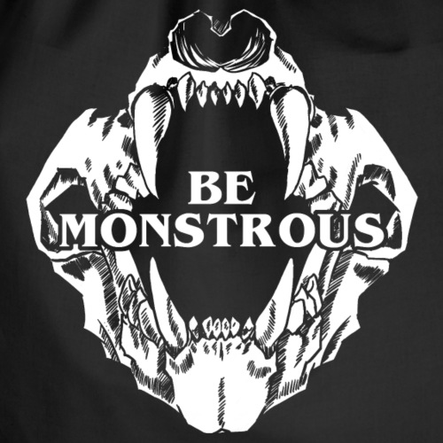 bemonstrous_white - Drawstring Bag
