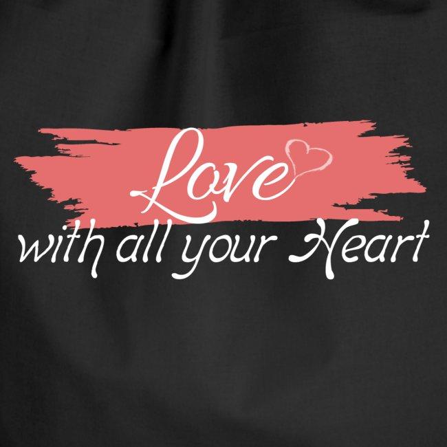 Love with all your Heart - Liebe von ganzem Herzen