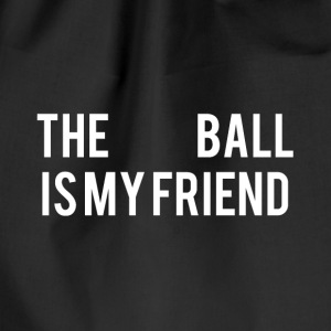 The Ball is my friend - Drawstring Bag