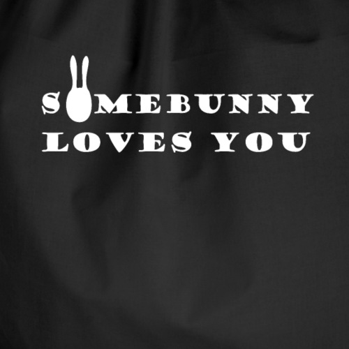Somebunny Loves You - konijn quote liefde - Gymtas