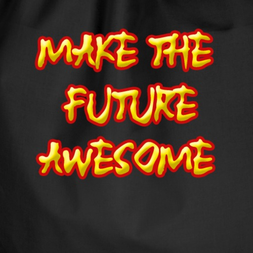 Make the future awesome - Gymtas
