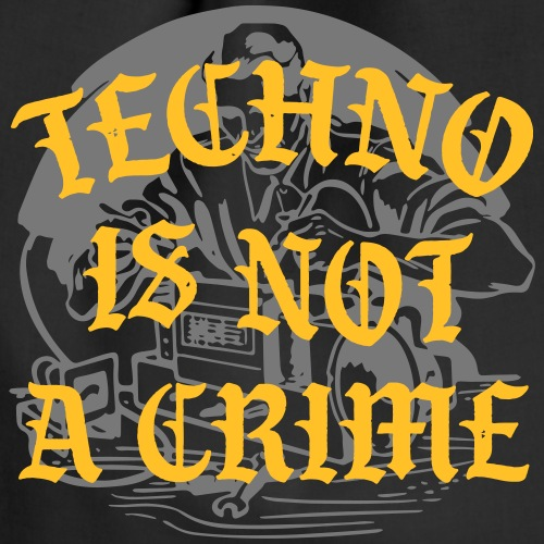 Techno is not a crime - Drawstring Bag