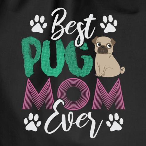 Best Pug Mom Ever - Pug Mum - Drawstring Bag