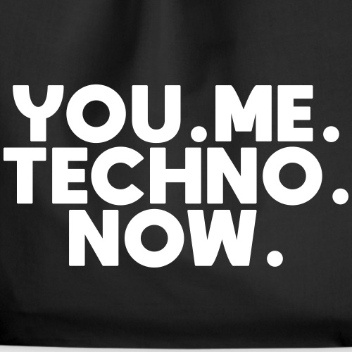 You Me Techno Now - Turnbeutel