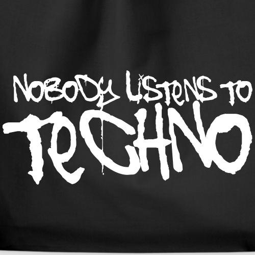 Nobody listens to Techno - Turnbeutel