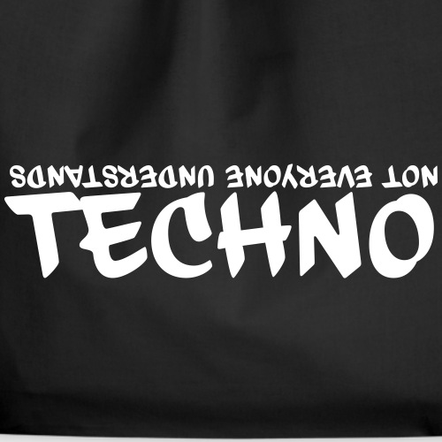 Not everyone understands Techno - Turnbeutel