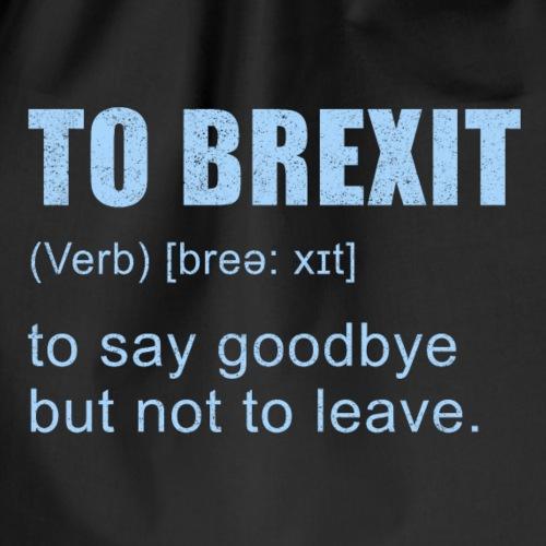 BREXIT sarkastisch lustiges Shirt für EU Bürger - Turnbeutel