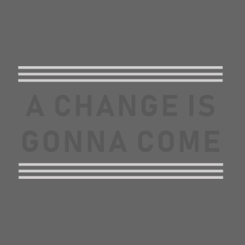 A Change is gonna come - Turnbeutel