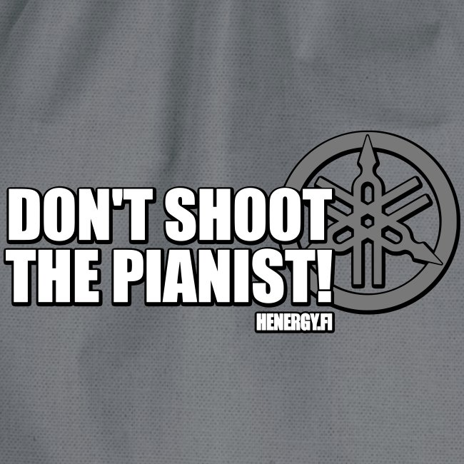 Don't Shoot The Pianist