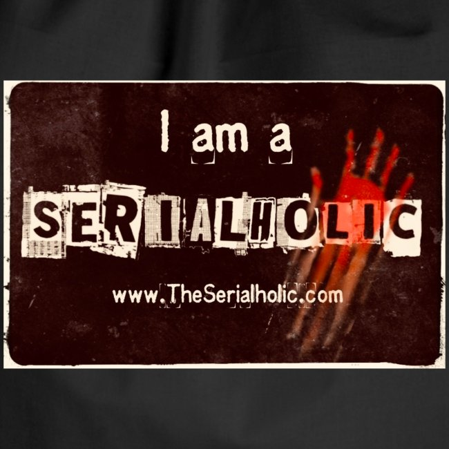 I am a Serialholic