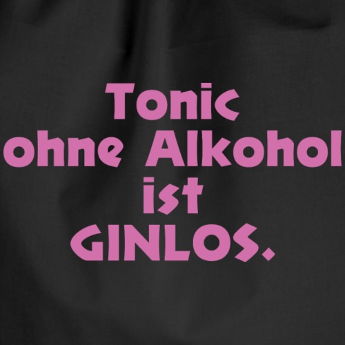Tonicohne AlkoholistGINLOS. - Turnbeutel