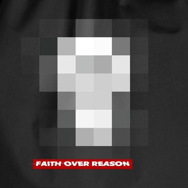 FAITH OVER REASON