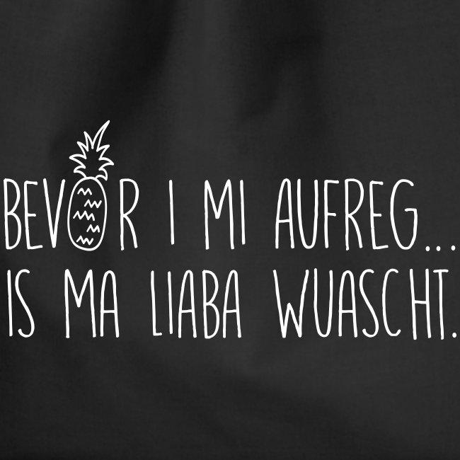 Vorschau: Bevor i mi aufreg is ma liaba wuascht - Turnbeutel