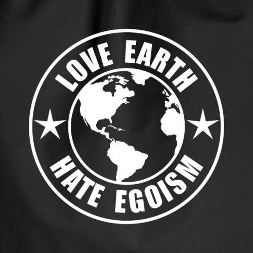 Love Earth - Hate Egoism - Turnbeutel