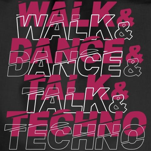Walk and dance and talk and techno - Drawstring Bag