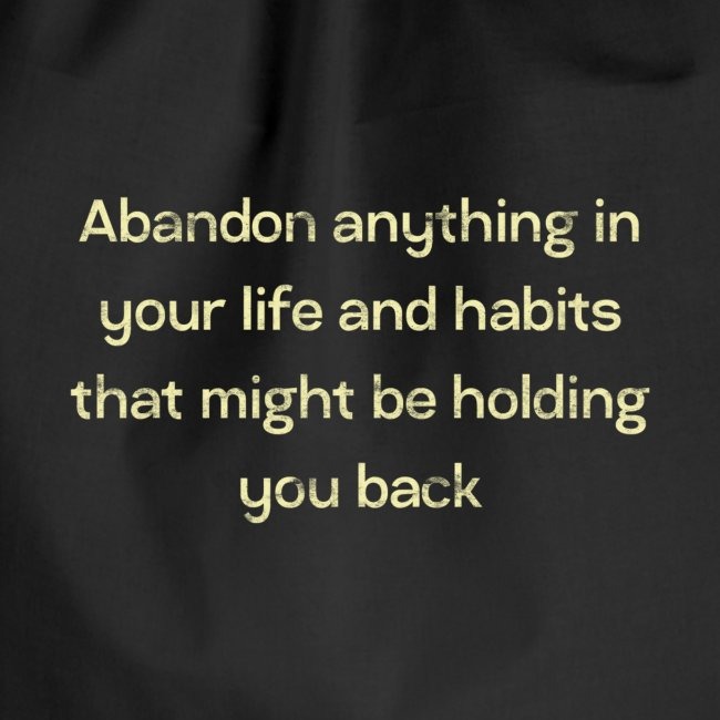 Abandon Anything In Your Life